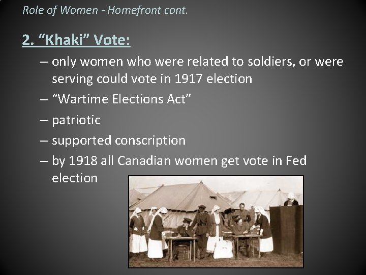 """Role of Women - Homefront cont. 2. """"Khaki"""" Vote: – only women who were"""
