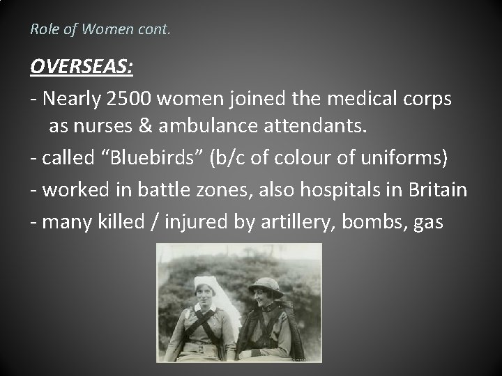 Role of Women cont. OVERSEAS: - Nearly 2500 women joined the medical corps as