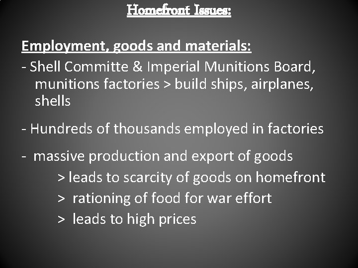Homefront Issues: Employment, goods and materials: - Shell Committe & Imperial Munitions Board, munitions