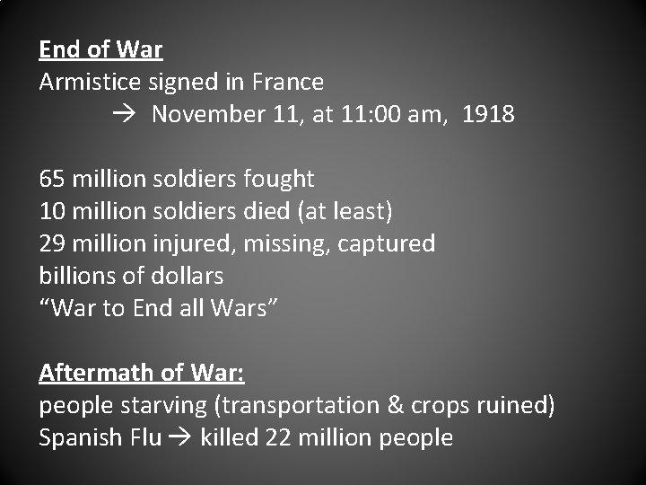 End of War Armistice signed in France November 11, at 11: 00 am, 1918