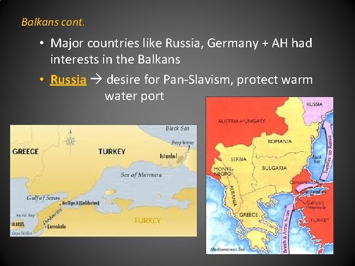 Balkans cont. • Major countries like Russia, Germany + AH had interests in the