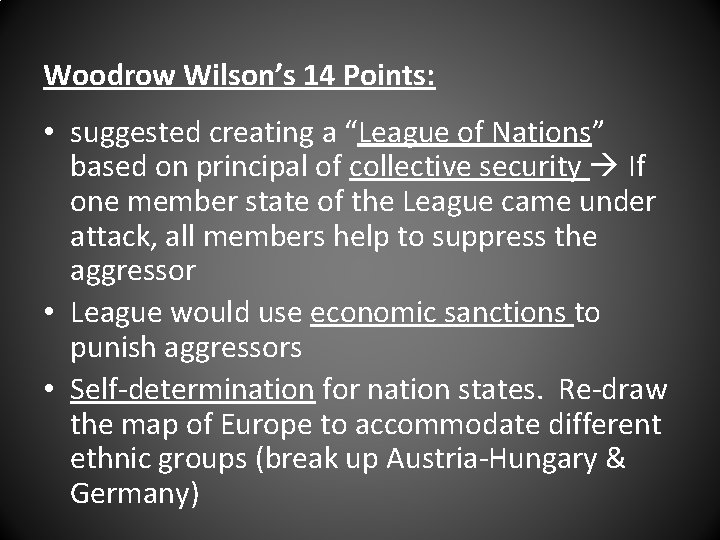 """Woodrow Wilson's 14 Points: • suggested creating a """"League of Nations"""" based on principal"""