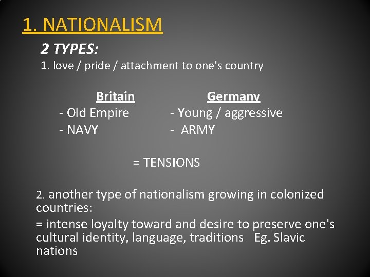 1. NATIONALISM 2 TYPES: 1. love / pride / attachment to one's country Britain