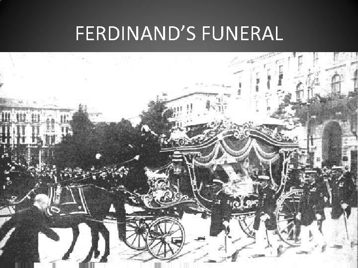 FERDINAND'S FUNERAL