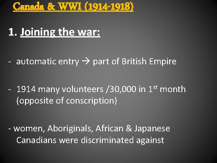 Canada & WWI (1914 -1918) 1. Joining the war: - automatic entry part of