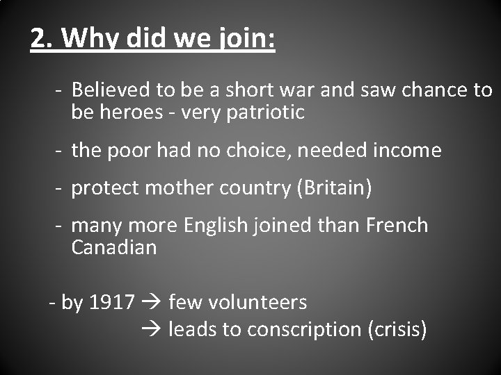2. Why did we join: - Believed to be a short war and saw