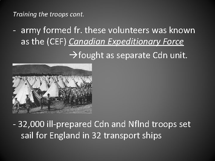 Training the troops cont. - army formed fr. these volunteers was known as the