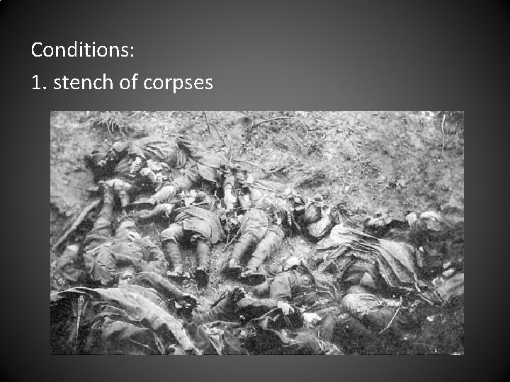 Conditions: 1. stench of corpses
