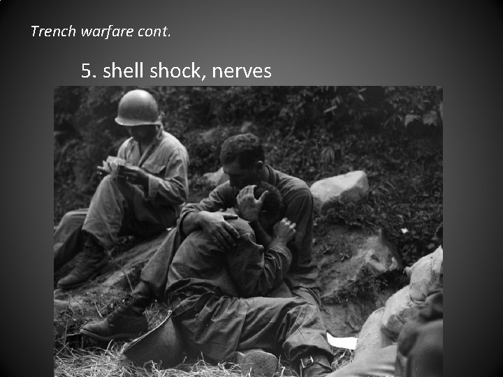 Trench warfare cont. 5. shell shock, nerves