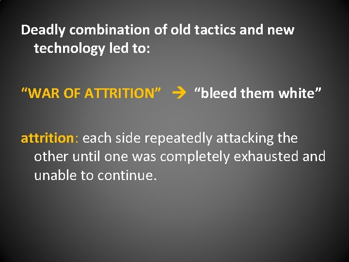 """Deadly combination of old tactics and new technology led to: """"WAR OF ATTRITION"""" """"bleed"""