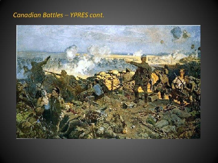 Canadian Battles – YPRES cont.