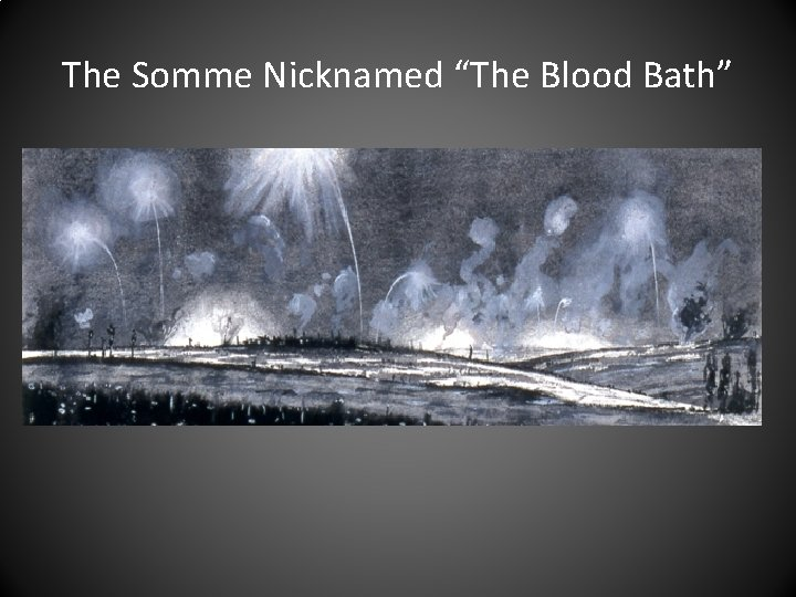 """The Somme Nicknamed """"The Blood Bath"""""""