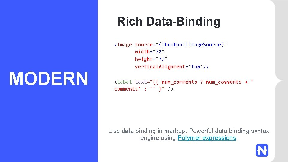 """Rich Data-Binding MODERN <Image source=""""{thumbnail. Image. Source}"""" width=""""72"""" height=""""72"""" vertical. Alignment=""""top""""/> <Label text=""""{{ num_comments"""