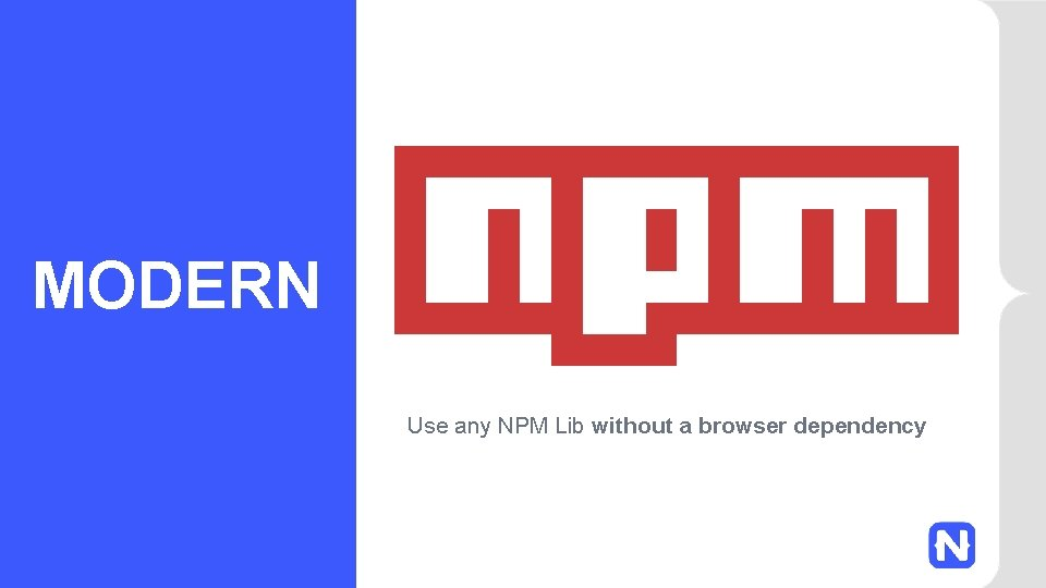 MODERN Use any NPM Lib without a browser dependency