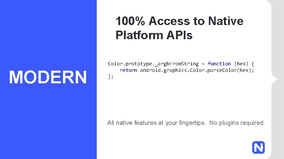 100% Access to Native Platform APIs MODERN Color. prototype. _argb. From. String = function