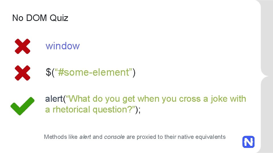 """No DOM Quiz window $(""""#some-element"""") alert(""""What do you get when you cross a joke"""