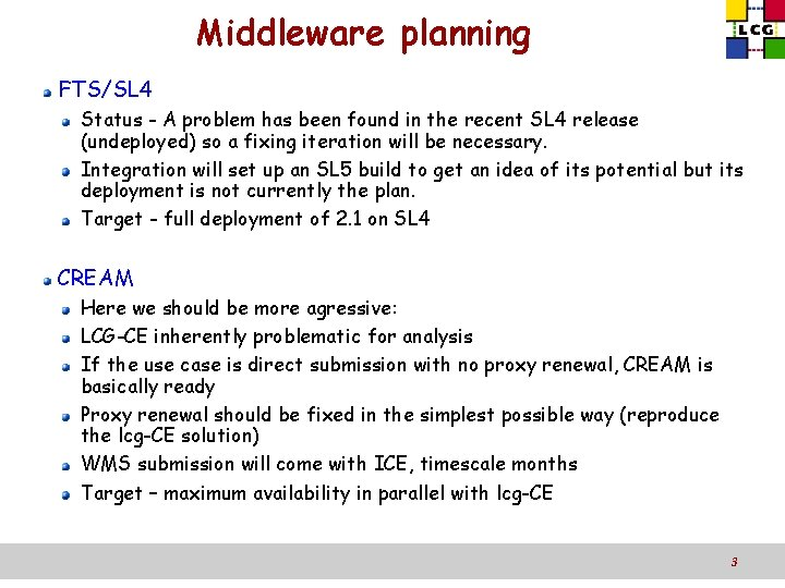 Middleware planning FTS/SL 4 Status - A problem has been found in the recent