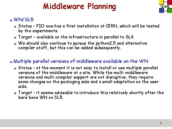 Middleware Planning WN/SL 5 Status - FIO now has a first installation at CERN,