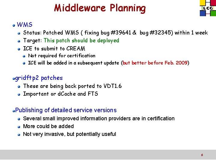 Middleware Planning WMS Status: Patched WMS ( fixing bug #39641 & bug #32345) within