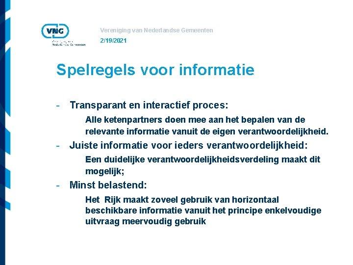 Vereniging van Nederlandse Gemeenten 2/19/2021 Spelregels voor informatie - Transparant en interactief proces: Alle