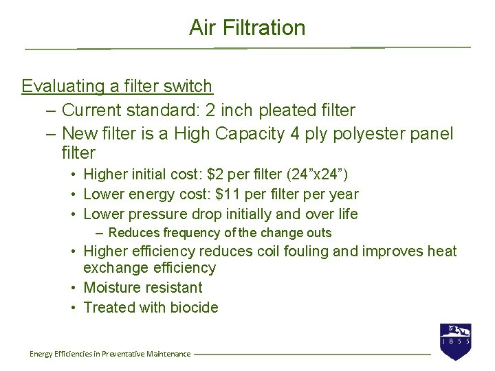 Air Filtration Evaluating a filter switch – Current standard: 2 inch pleated filter –