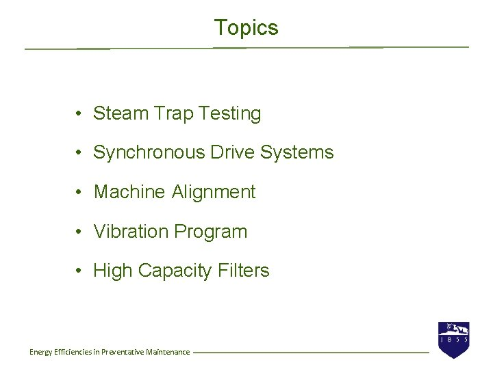 Topics • Steam Trap Testing • Synchronous Drive Systems • Machine Alignment • Vibration