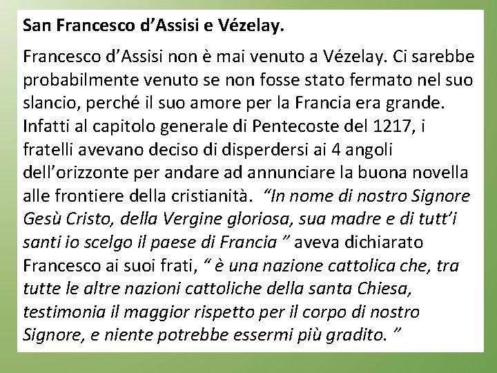 San Francesco d'Assisi e Vézelay. Francesco d'Assisi non è mai venuto a Vézelay. Ci