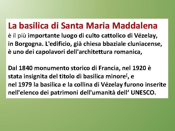 La basilica di Santa Maria Maddalena è il più importante luogo di culto cattolico
