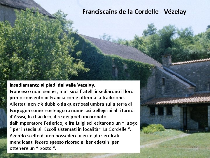 Franciscains de la Cordelle - Vézelay Insediamento ai piedi del valle Vézelay. Francesco non