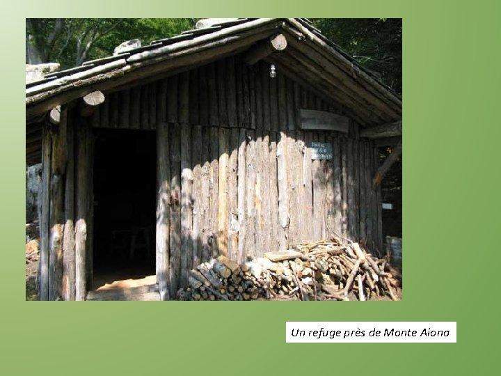 Un refuge près de Monte Aiona