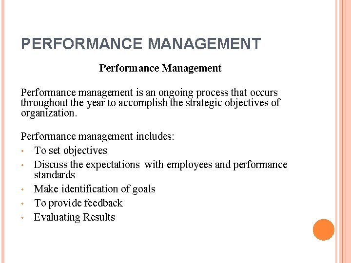 PERFORMANCE MANAGEMENT Performance Management Performance management is an ongoing process that occurs throughout the