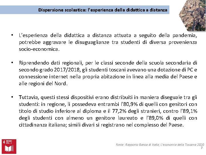 Dispersione scolastica: l'esperienza della didattica a distanza • L'esperienza della didattica a distanza attuata