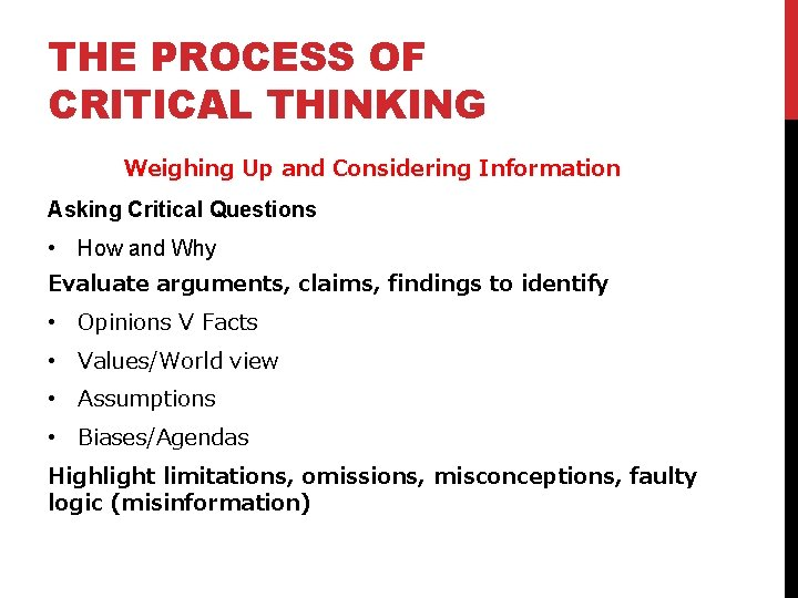 THE PROCESS OF CRITICAL THINKING Weighing Up and Considering Information Asking Critical Questions •