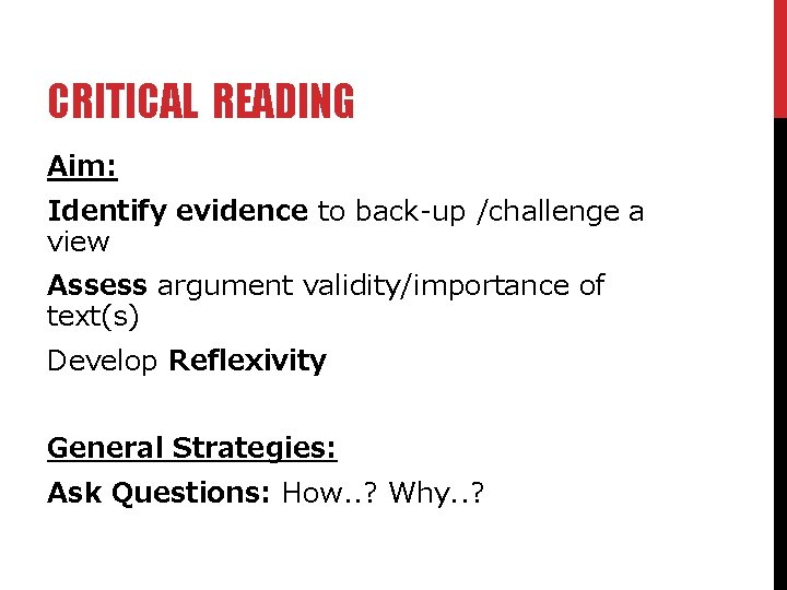 CRITICAL READING Aim: Identify evidence to back-up /challenge a view Assess argument validity/importance of