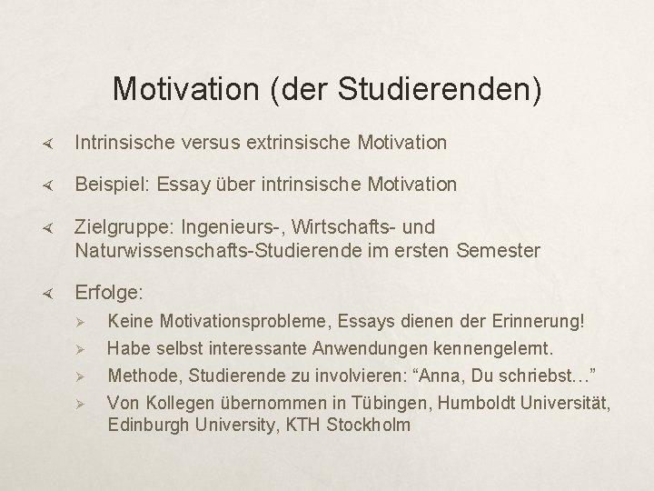 Und beispiele extrinsische intrinsische motivation Intrinsische Motivation