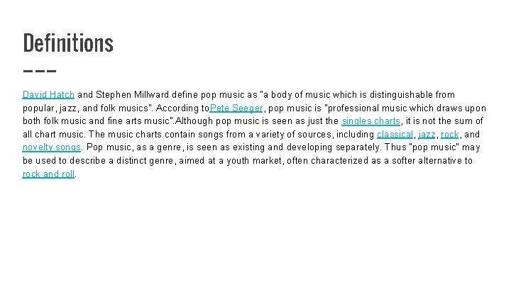 "Definitions David Hatch and Stephen Millward define pop music as ""a body of music"