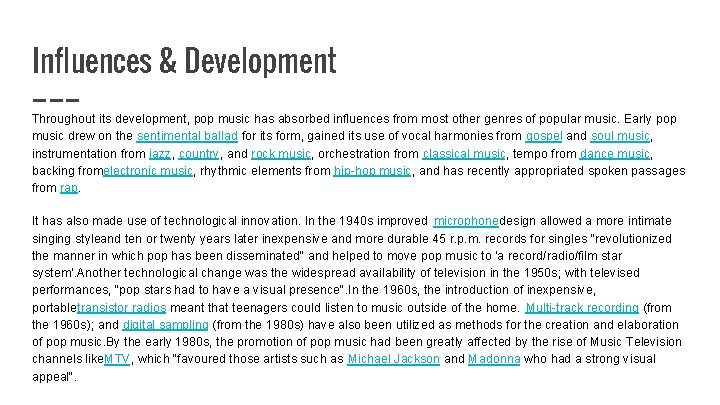 Influences & Development Throughout its development, pop music has absorbed influences from most other
