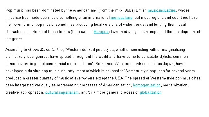 Pop music has been dominated by the American and (from the mid-1960 s) British