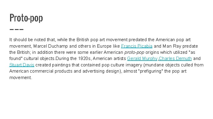 Proto-pop It should be noted that, while the British pop art movement predated the