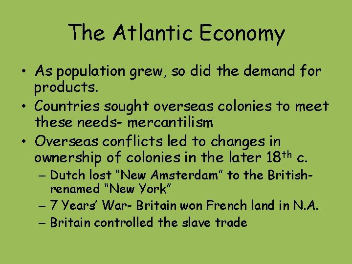 The Atlantic Economy • As population grew, so did the demand for products. •