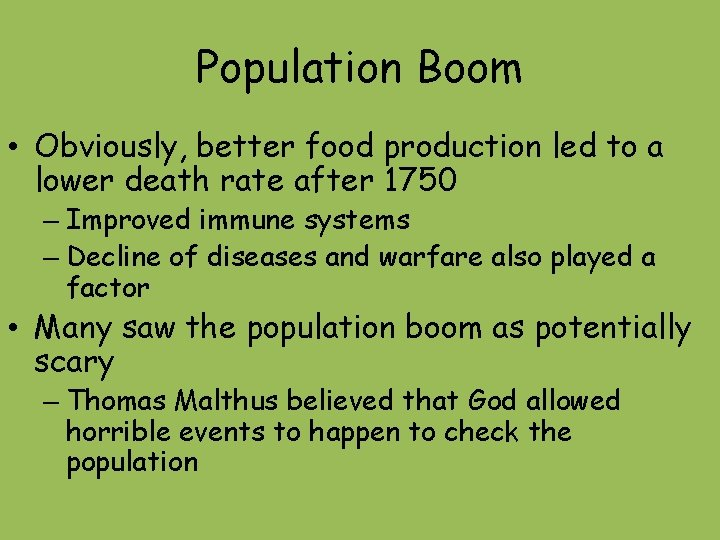Population Boom • Obviously, better food production led to a lower death rate after