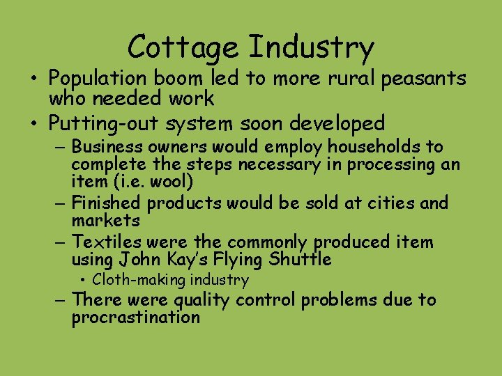 Cottage Industry • Population boom led to more rural peasants who needed work •