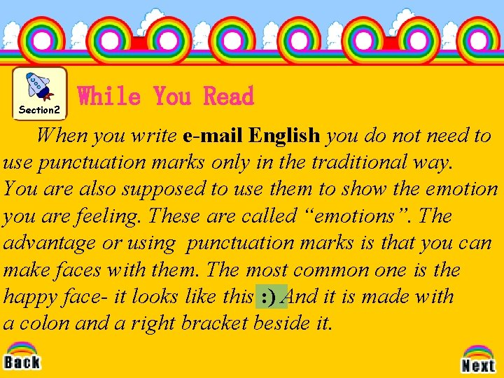 Section 2 While You Read When you write e-mail English you do not need