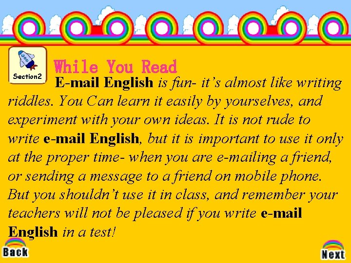 Section 2 While You Read E-mail English is fun- it's almost like writing riddles.