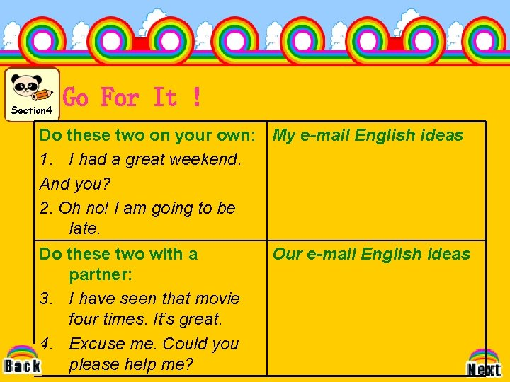 Section 4 Go For It ! Do these two on your own: My e-mail