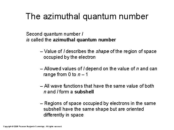 The azimuthal quantum number Second quantum number l is called the azimuthal quantum number