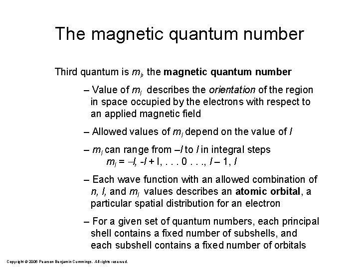 The magnetic quantum number Third quantum is ml, the magnetic quantum number – Value