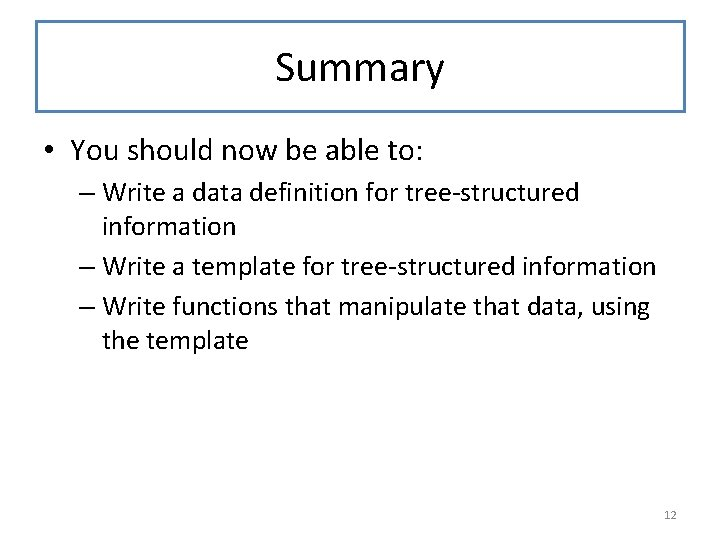 Summary • You should now be able to: – Write a data definition for