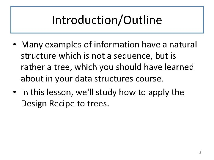 Introduction/Outline • Many examples of information have a natural structure which is not a