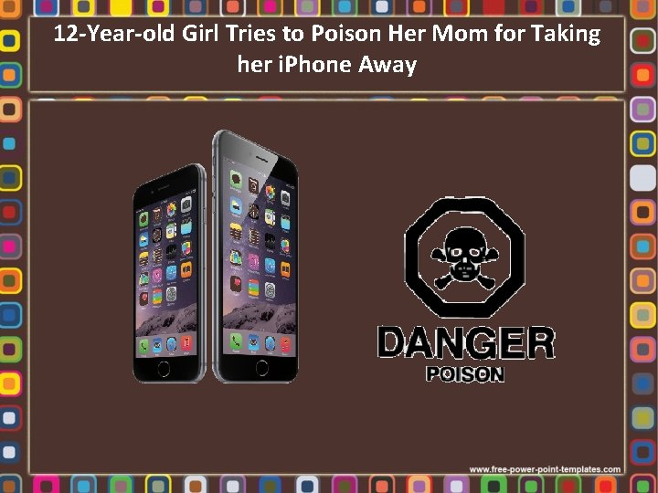 12 -Year-old Girl Tries to Poison Her Mom for Taking her i. Phone Away